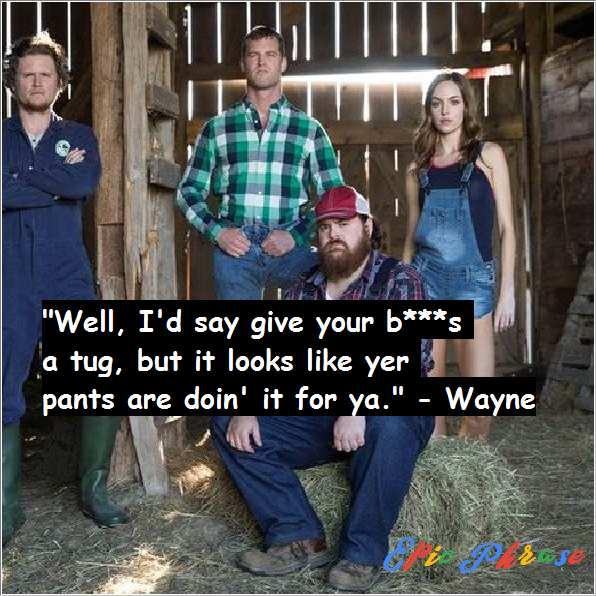 Letterkenny Wayne Quotes 5
