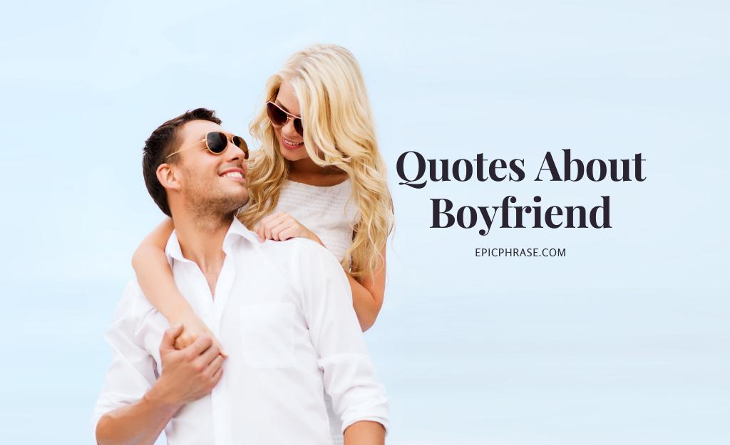 Quotes About Boyfriend