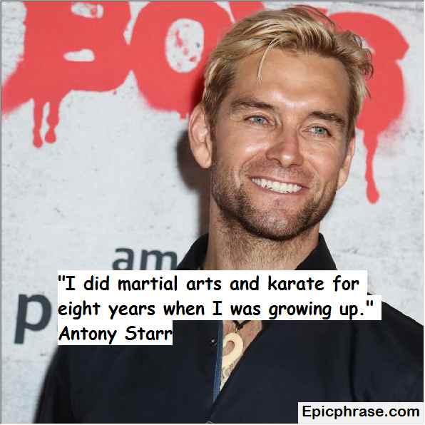 Antony Starr Quotes