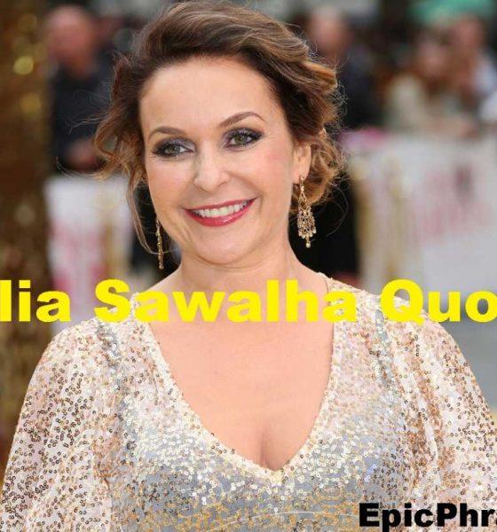Julia Sawalha Quotes