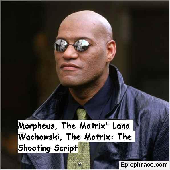 Matrix Quotes about morpheus